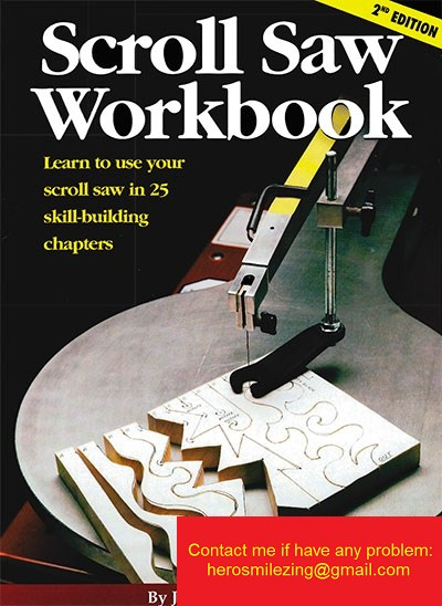 Scroll Saw Workbook - Learn to Use Your Scroll Saw in 25 Skill-Building Chapters