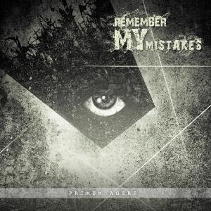 Remember My Mistakes - Primum Agere [EP] (2013)